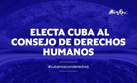 Electa Cuba, por quinta ocasión, miembro del Consejo de Derechos Humanos de las Naciones Unidas