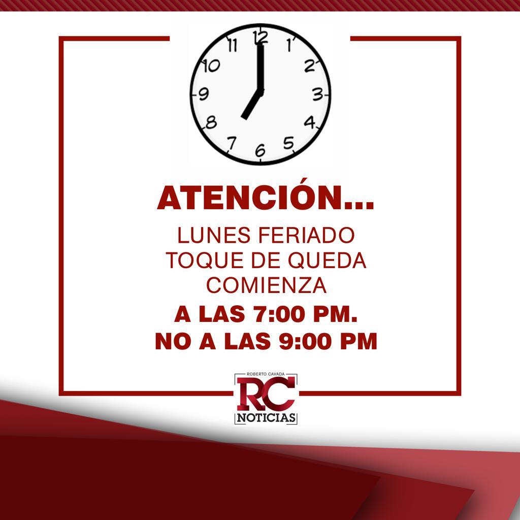 ¡Atención! Toque de queda inicia a las 7:00 pm los días feriados