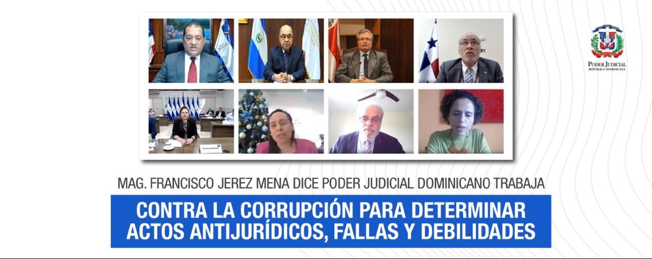 Magistrado Jerez Mena afirma Poder Judicial trabaja contra la corrupción para determinar actos antijurídicos y debilidades