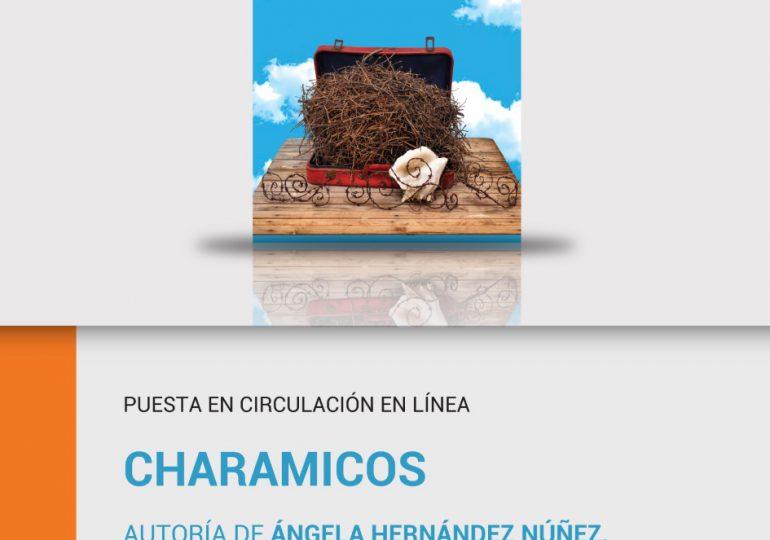 Presentarán Charamicos, la nueva novela de Ángela Hernández