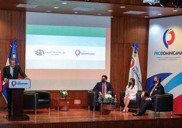 ProDominicana resalta oportunidades de inversión y exportación entre México y RD